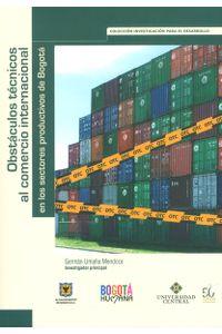 obstaculos-tecnicos-al-comercio-internacional-en-los-sectores-productivos-9789582602482-uce2
