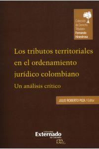 los-tributos-territoriales-en-el-ordenamiento-juridico-colombiano-un-analisis-critico-9789587725346-uext