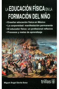 la-educacion-fisica-en-la-formacion-del-nino-9786071725738-tril
