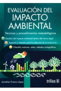 Resultado de imagen para Evaluación del impacto ambiental: técnicas y procedimientos metodológicos portada trillas
