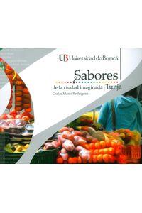 sabores-de-la-ciudad-imaginada-tunja-9789588642673-uboy