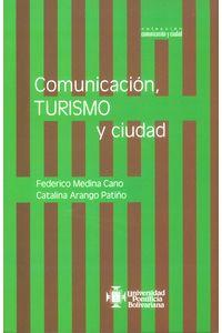 comunicacion-turismo-y-ciudad-9789587641738-upbo