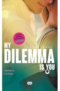 my-dilemma-is-you-siempre-contigo-9789585966710-rhmc