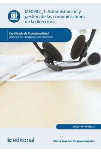 bm-administracion-y-gestion-de-las-comunicaciones-de-la-direccion-adgg0108-asistencia-a-la-direccion-ic-editorial-9788415994411