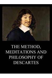 bw-the-method-meditations-and-philosophy-of-descartes-jazzybee-verlag-9783849653392