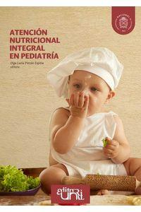 bw-atencioacuten-nutricional-integral-en-pediatriacutea-universidad-nacional-de-colombia-9789587837360