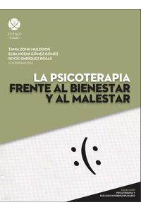 bw-la-psicoterapia-frente-al-bienestar-y-al-malestar-iteso-9786079473129