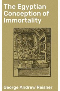 bw-the-egyptian-conception-of-immortality-good-press-4057664602404