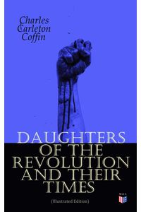 bw-daughters-of-the-revolution-and-their-times-illustrated-edition-madison-adams-press-9788027305018