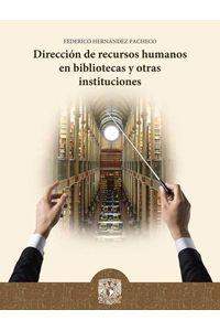 bw-direccioacuten-de-recursos-humanos-en-bibliotecas-y-otras-instituciones-unam-instituto-de-investigaciones-bibliotecolgicas-y-de-la-informacin-9786073015790
