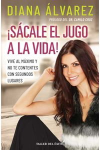 bw-iexclsaacutecale-el-jugo-a-la-vida-taller-del-xito-9781607385172