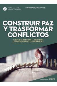 bw-construir-paz-y-trasformar-conflicto-iteso-9786078528820