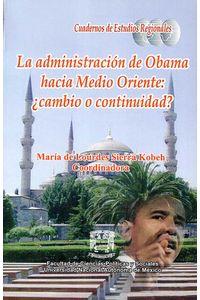 bw-la-administracioacuten-de-obama-hacia-medio-oriente-iquestcambio-o-continuidad-unam-facultad-de-ciencias-polticas-y-sociales-9786070299124
