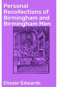 bw-personal-recollections-of-birmingham-and-birmingham-men-good-press-4057664600011