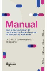 bw-manual-para-la-administracioacuten-de-medicamentos-desde-el-proceso-de-atencioacuten-de-enfermeriacutea-universidad-del-bosque-9789587391121