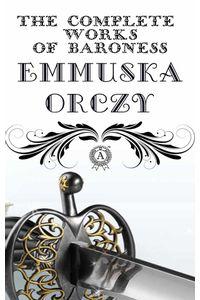 bw-the-complete-works-of-baroness-emmuska-orczy-strelbytskyy-multimedia-publishing-9783966613033