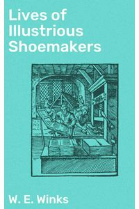 bw-lives-of-illustrious-shoemakers-good-press-4057664577825