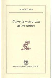 bw-sobre-la-melancoliacutea-de-los-sastres-unam-direccin-general-de-publicaciones-y-fomento-editorial-9786070242953