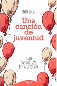 bw-una-cancioacuten-de-juventud-ediciones-rialp-9788432151392