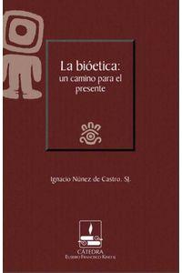 bw-la-bioeacutetica-un-camino-para-el-presente-iteso-9786078528264