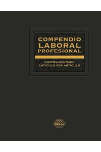 bw-compendio-laboral-profesional-correlacionado-artiacuteculo-por-artiacuteculo-2019-tax-editores-9786076293430