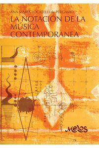 bm-ba12990-la-notacion-de-la-musica-contemporanea-melos-ediciones-musicales-9789876113434