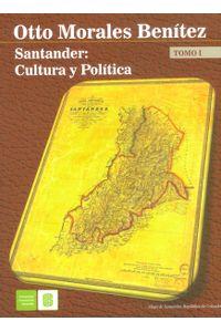 santander-cultura-y-politica-tomo-i-9789588777818-uisa