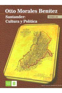 santander-cultura-y-politica-tomo-iii-9789588777832-uisa