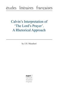 bw-calvins-interpretation-of-the-lords-prayer-a-rhetorical-approach-narr-francke-attempto-verlag-9783823301004
