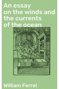 bw-an-essay-on-the-winds-and-the-currents-of-the-ocean-good-press-4064066312497