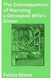 bw-the-consequences-of-marrying-a-deceased-wifes-sister-good-press-4064066312473