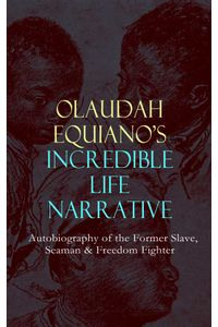 bw-olaudah-equianos-incredible-life-narrative-autobiography-of-the-former-slave-seaman-amp-freedom-fighter-eartnow-9788026873075
