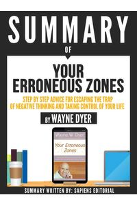 bw-summary-of-quotyour-erroneous-zones-a-step-by-step-advice-for-escaping-the-trap-of-negative-thinking-and-taking-control-of-your-life-by-wayne-dyerquot-sapiens-editorial-9783963611537