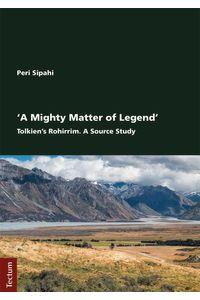 bw-a-mighty-matter-of-legend-tectum-wissenschaftsverlag-9783828865686