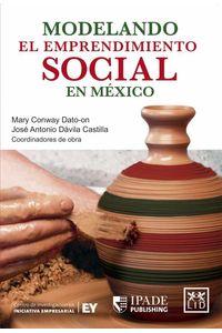 bw-modelando-el-emprendimiento-social-en-meacutexico-lid-editorial-9786079380793