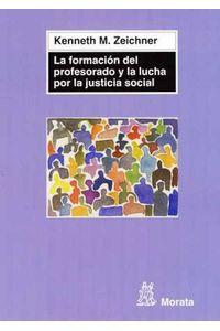 bw-la-formacioacuten-del-profesorado-y-la-lucha-por-la-justicia-social-ediciones-morata-9788471127037