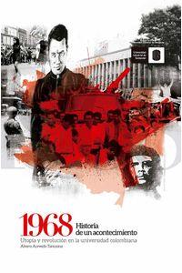 bw-1968-historia-de-un-acontecimiento-ediciones-uis-9789588956978