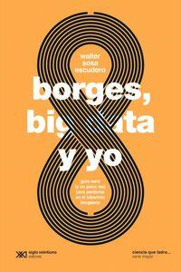 bw-borges-big-data-y-yo-siglo-xxi-editores-9789878010441
