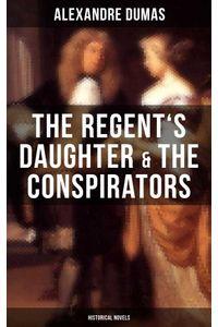 bw-the-regents-daughter-amp-the-conspirators-historical-novels-musaicum-books-9788075835901