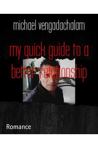 bw-my-quick-guide-to-a-better-relationship-bookrix-9783743845688