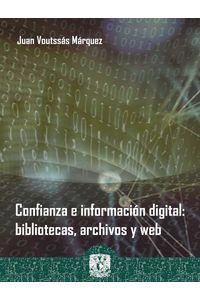bw-confianza-e-informacioacuten-digital-bibliotecas-archivos-y-web-unam-instituto-de-investigaciones-bibliotecolgicas-y-de-la-informacin-9786070297571
