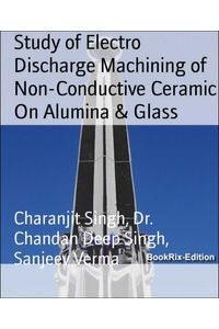 bw-study-of-electro-discharge-machining-of-nonconductive-ceramic-on-alumina-amp-glass-bookrix-9783743849747