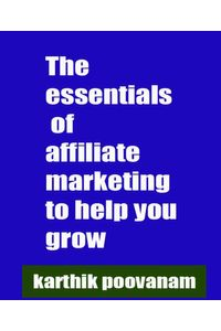 bw-the-essentials-of-affiliate-marketing-to-help-you-grow-bookrix-9783736899001