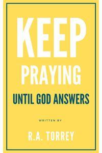 bw-keep-praying-until-god-answers-editora-oxignio-9788582181515