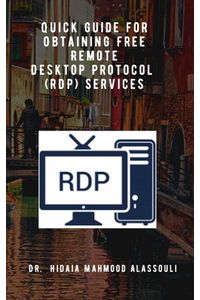 bw-quick-guide-for-obtaining-free-remote-desktop-protocol-rdp-services-dr-hidaia-mahmood-alassouli-9783969532621