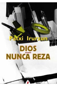 bw-dios-nunca-reza-alberdania-9788498683417