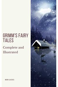 bw-grimms-fairy-tales-complete-and-illustrated-moon-classics-9782378077600