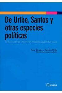 bm-de-uribe-santos-y-otras-especies-politicas-universidad-de-los-andes-9789587741438
