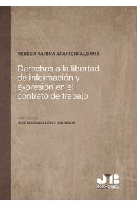 bm-derechos-a-la-libertad-de-informacion-y-expresion-en-el-contrato-de-trabajo-jm-bosch-editor-9788412231410