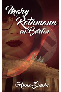 bm-mary-rothmann-en-berlin-lorena-beatriz-chavez-de-gaitan-9789996123092